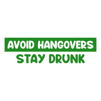 Avoid Hangovers Stay Drunk Decal (Green)