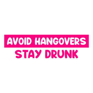 Avoid Hangovers Stay Drunk Decal (Hot Pink)