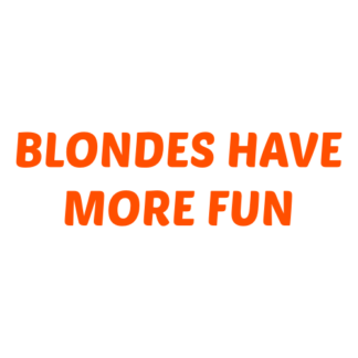 Blondes Have More Fun Decal