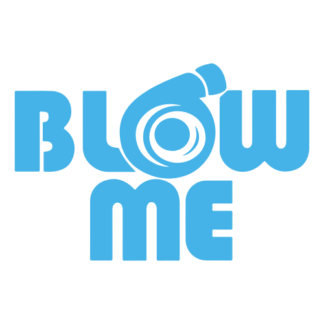 Blow Me Decal (Baby Blue)