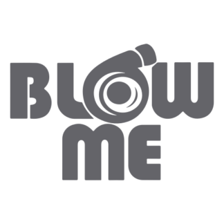 Blow Me Decal (Grey)