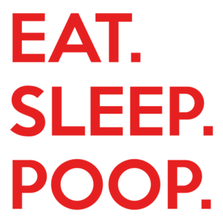 Eat. Sleep. Poop. Decal (Red)
