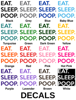 Eat. Sleep. Poop. Decals