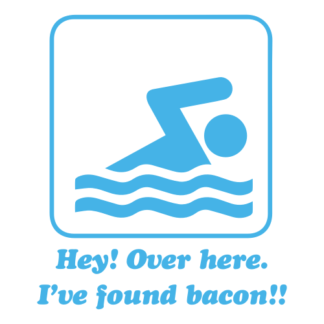 Hey! Over Here, I've Found Bacon! Decal