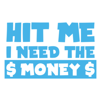 Hit Me I Need The Money Decal (Baby Blue)