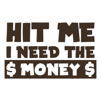 Hit Me I Need The Money Decal (Brown)