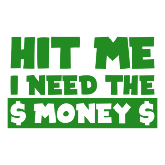 Hit Me I Need The Money Decal (Green)