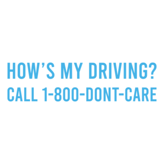 How's My Driving Call 1-800-Don't-Care Decal (Baby Blue)