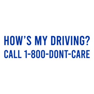 How's My Driving Call 1-800-Don't-Care Decal (Blue)