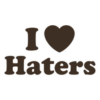 I Love Haters Decal (Brown)