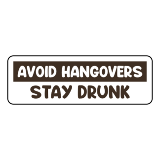 Avoid Hangovers Stay Drunk Sticker (Brown)
