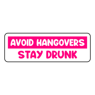 Avoid Hangovers Stay Drunk Sticker (Hot Pink)