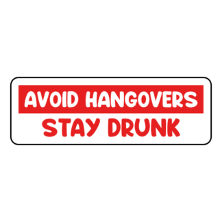 Avoid Hangovers Stay Drunk Sticker (Red)