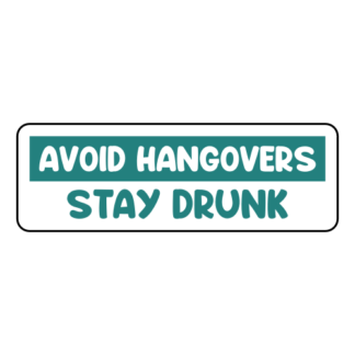 Avoid Hangovers Stay Drunk Sticker (Turquoise)
