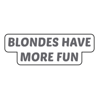 Blondes Have More Fun Sticker (Grey)
