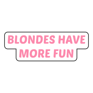 Blondes Have More Fun Sticker (Pink)