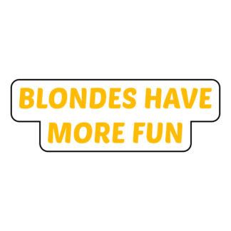 Blondes Have More Fun Sticker