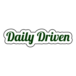 Daily Driven Sticker (Dark Green)