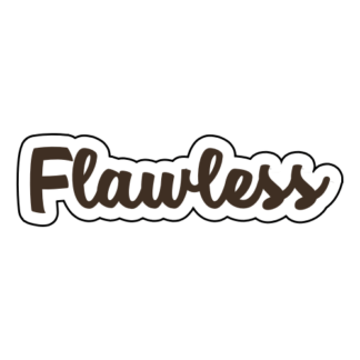 Flawless Sticker (Brown)