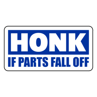 Honk If Parts Fall Off Sticker