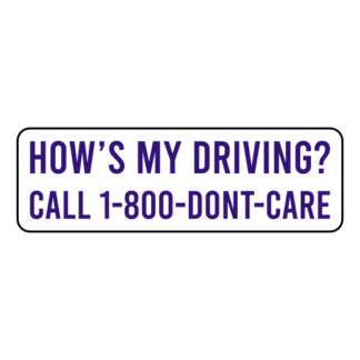 How's My Driving Call 1-800-Don't-Care Sticker (Purple)