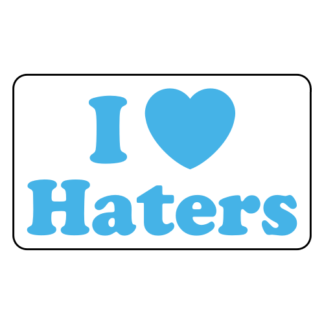 I Love Haters Sticker (Baby Blue)