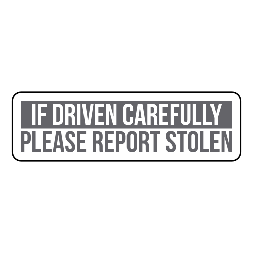 If-Driven-Carefully-Please-Report-Stolen-Sticker